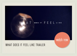 WHAT DOES IT FEEL LIKE TEASER